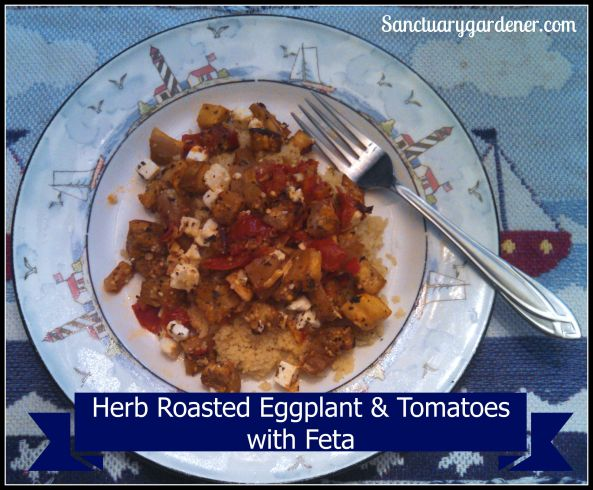 Herb Roasted Eggplant & Tomatoes - with feta over couscous SG